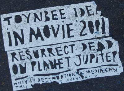 TOYNBEE IDEA IN MOVIE 2001 - RESURRECT DEAD ON PLANET JUPITER - ONLY BY DESTRUCTION OF MEDIA CAN THIS xxxxxxT SURVIVE